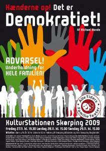 2009 Hænderne op! Det er demokratiet!